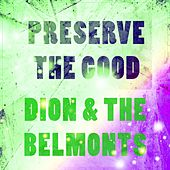 Preserve The Good by Dion