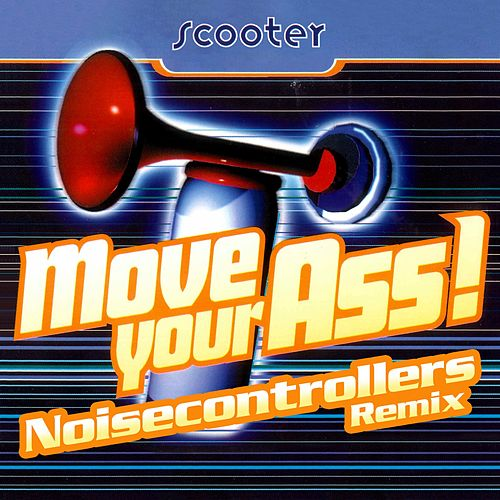 Move Your Ass! (Noisecontrollers Remix) von Scooter