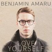 Love Yourself by Benjamin Amaru