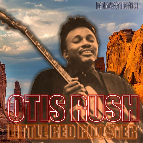 Little Red Rooster by Otis Rush