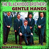 Gentle Hands by The Blackwood Brothers