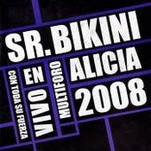 Sr. Bikini: En Vivo Con Toda Su Fuerza Desde el Multiforo Alicia de Sr. Bikini