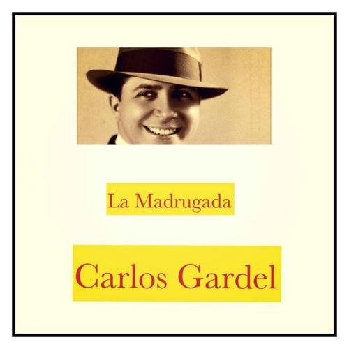 La Madrugada by Carlos Gardel