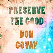 Preserve The Good by Don Covay