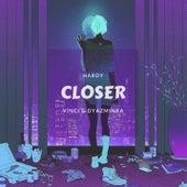 Closer (feat. Vinci & Dyazminaa) by Hardy