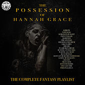 The Possession Of Hannah Grace - The Complete Fantasy Playlist de Various Artists