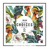 Choices - 10 Essential House Tunes, Vol. 4 by Various Artists