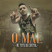 O M??e by Mc Tatu da Capital