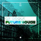 All About: Future House, Vol. 6 von Various Artists