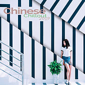 Chinese Chillout 2019 by Groove Chill Out Players