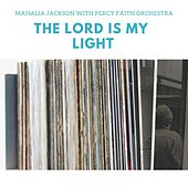 The Lord Is My Light by Mahalia Jackson