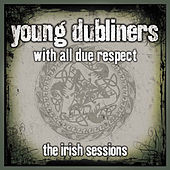 With All Due Respect: The Irish Sessions de Young Dubliners