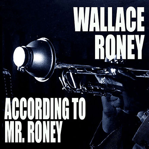 According To Mr. Roney by Wallace Roney