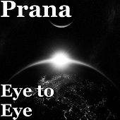 Eye to Eye by Prana