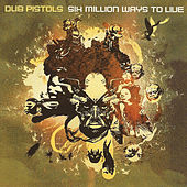 Six Million Ways to Live by Dub Pistols