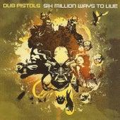 Six Million Ways to Live von Dub Pistols