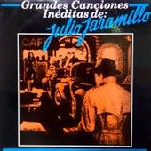 Grandes Canciones In??ditas de Julio Jaramillo by Julio Jaramillo