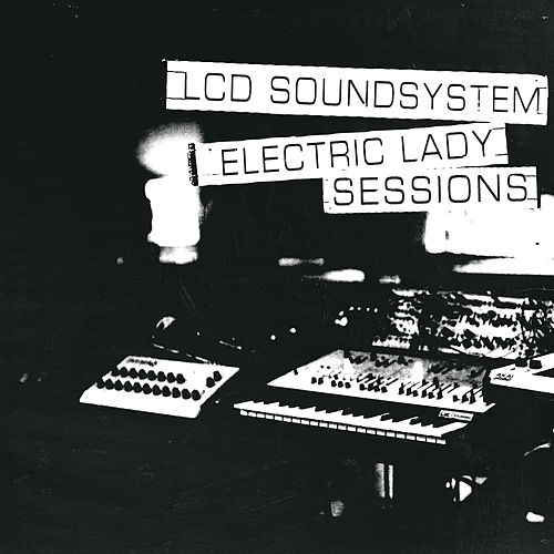 Electric Lady Sessions de LCD Soundsystem