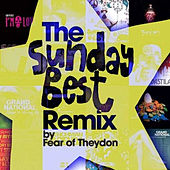 The Sunday Best Remix by Fear of Theydon de Various Artists