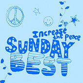 Sunday Best: Increase the Peace Vol 2 by Various Artists