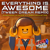 Everything Is Awesome [From The LEGO® Movie 2: The Second Part - Original Motion Picture Soundtrack] (Tween Dream Remix) by Garfunkel and Oates