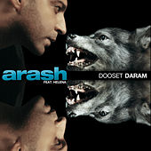 Dooset Daram by Arash