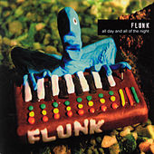 All Day and All of the Night by Flunk