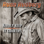 Kindly Keep It Country de Rune Rudberg