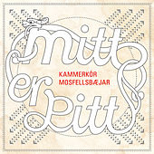 Mitt Er Þitt by Kammerkór Mosfellsbæjar