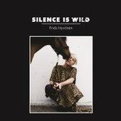 Silence Is Wild by Frida Hyvönen