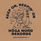 Keep on, Keepin' On - Höga Nord Rekords Singles Collection Vol.2 by Various Artists
