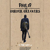 The Key by Philip & The Border Breakers