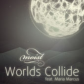 Worlds Collide - EP by Moist