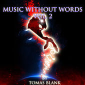 Music Without Words, Vol. 2 by Tomas Blank In Harmony