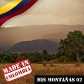 Made In Colombia / Mis Montañas / 2 de Various Artists