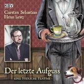 Der letzte Aufguss (Eine tödliche Teatime) von Carsten Sebastian Henn