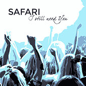 I Still Need You by Safari