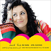 April Blossoms (Songs from Palestine Dedicated to All the Children) de Rim Banna