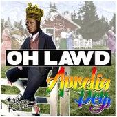 Oh Lawd by Aurelia Dey
