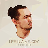Life in a Melody de Diego Bless