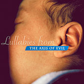 Lullabies from the Axis of Evil de Various Artists