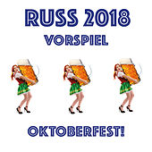 Russ 2018 Vorspiel - Oktoberfest by Various Artists