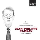 Rameau Complete Works for Harpsichord Solo de Ketil Haugsand