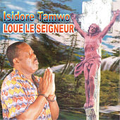 Loue Le Seigneur by Isidore Tamwo