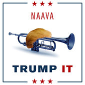 Trump It by Naava