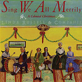 Sing We All Merrily: A Colonial Christmas by Linda Russell
