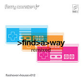 Find a Way Remixed 1 by Ferry Corsten