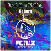 Reborn by Dead Men Walking