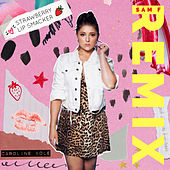Strawberry Lip Smacker (Sam F Remix) by Caroline Kole
