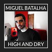 High and Dry by Miguel Batalha
